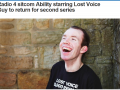 Check out the BBC Radio 4 sitcom Ability, starring Lee Ridley 'Lost Voice Guy'